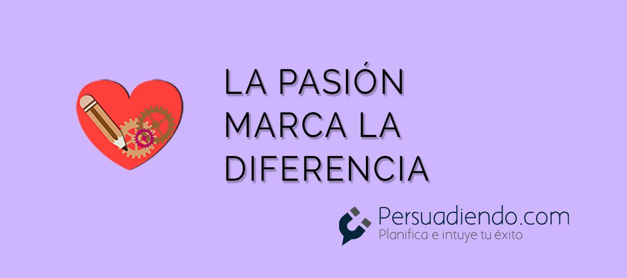 La pasión marca la diferencia