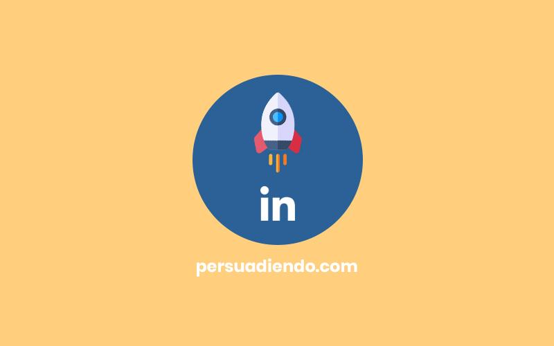 Cómo optimizar tu perfil de Linkedin en 10 pasos @persuadiendo