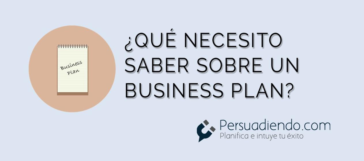 Todo lo que necesitas saber sobre un Business Plan