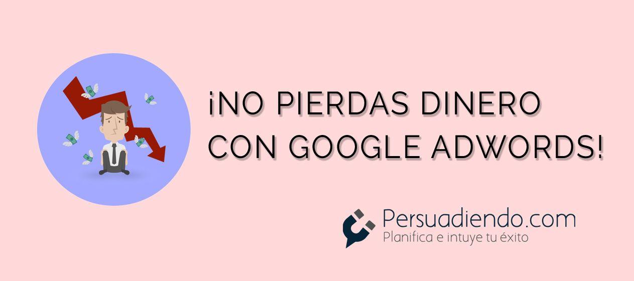 5 puntos clave para no perder dinero en Google Adwords