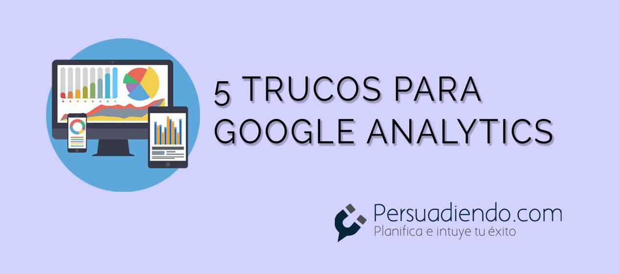 Trucos de Google Analytics que deberías conocer (I)