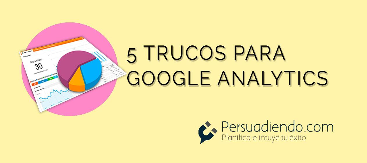 Trucos de Google Analytics que deberías conocer (II)